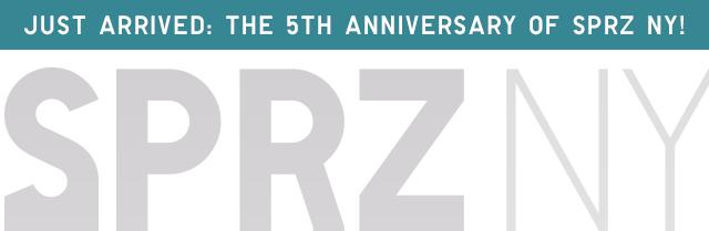 JUST ARRIVED: THE 5TH ANIVERSARY PF SPRZ NY!