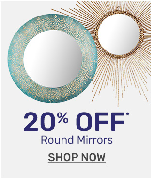 Shop twenty percent off round mirrors.