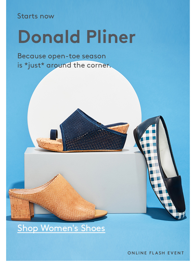 Starts now | Donald Pliner | Because open-toe season is *just* around the corner. | Shop Women's Shoes | Online Flash Event