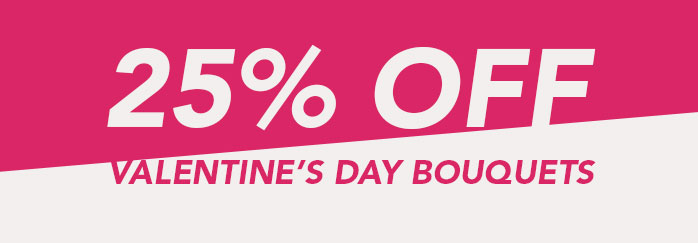 25% Off Valentine's Bouquets