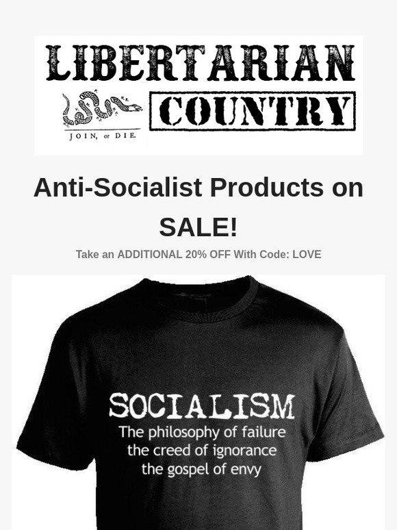 ffafe20a Libertarian Country: Socialism Sucks!   Milled