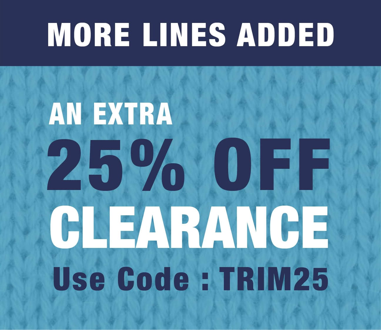 Extra 25% Off Clearance, use code TRIM25