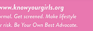 Visit www.kowyourgirls.org to educate yourself and learn your normal - Shop Now