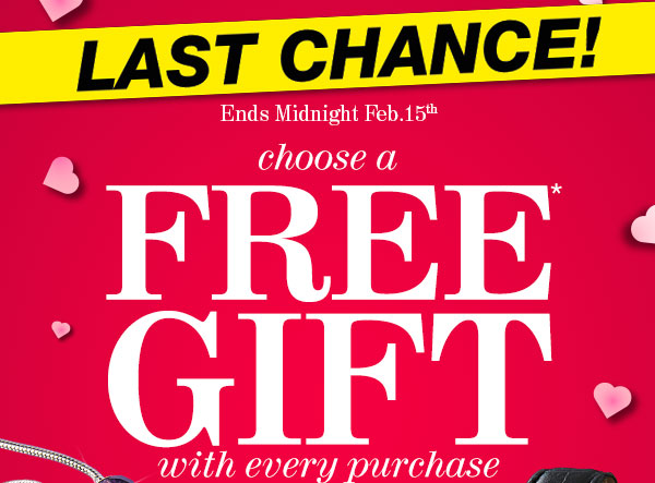 Choose a FREE GIFT with every purchase!