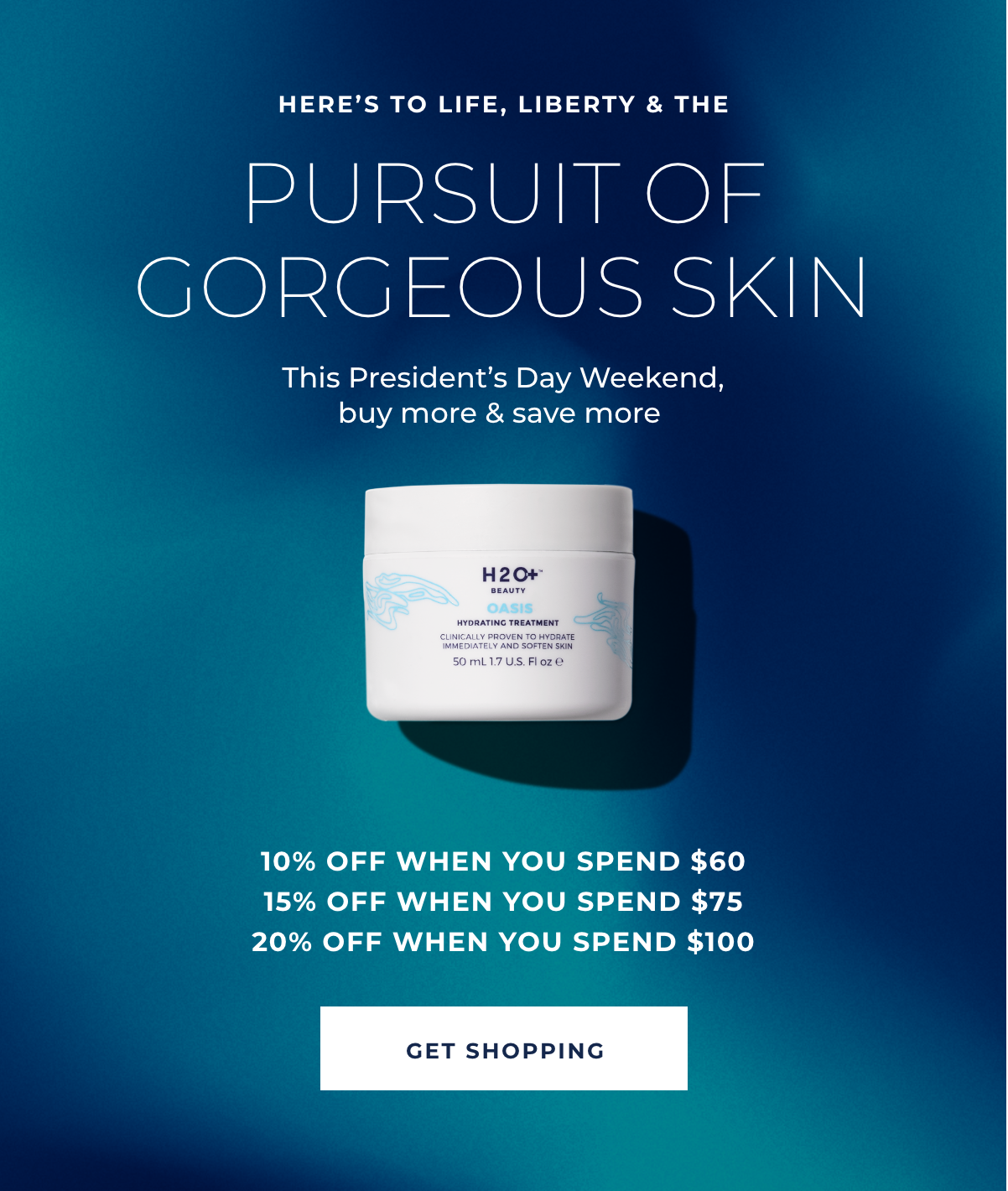 Here's to Life, Liberty & the Pursuit of Gorgeous Skin - This President's Day Weekend, buy more & save more - 10% off when you spend $60, 15% off when you spend $75, 20% off when you spend $100 - GET SHOPPING