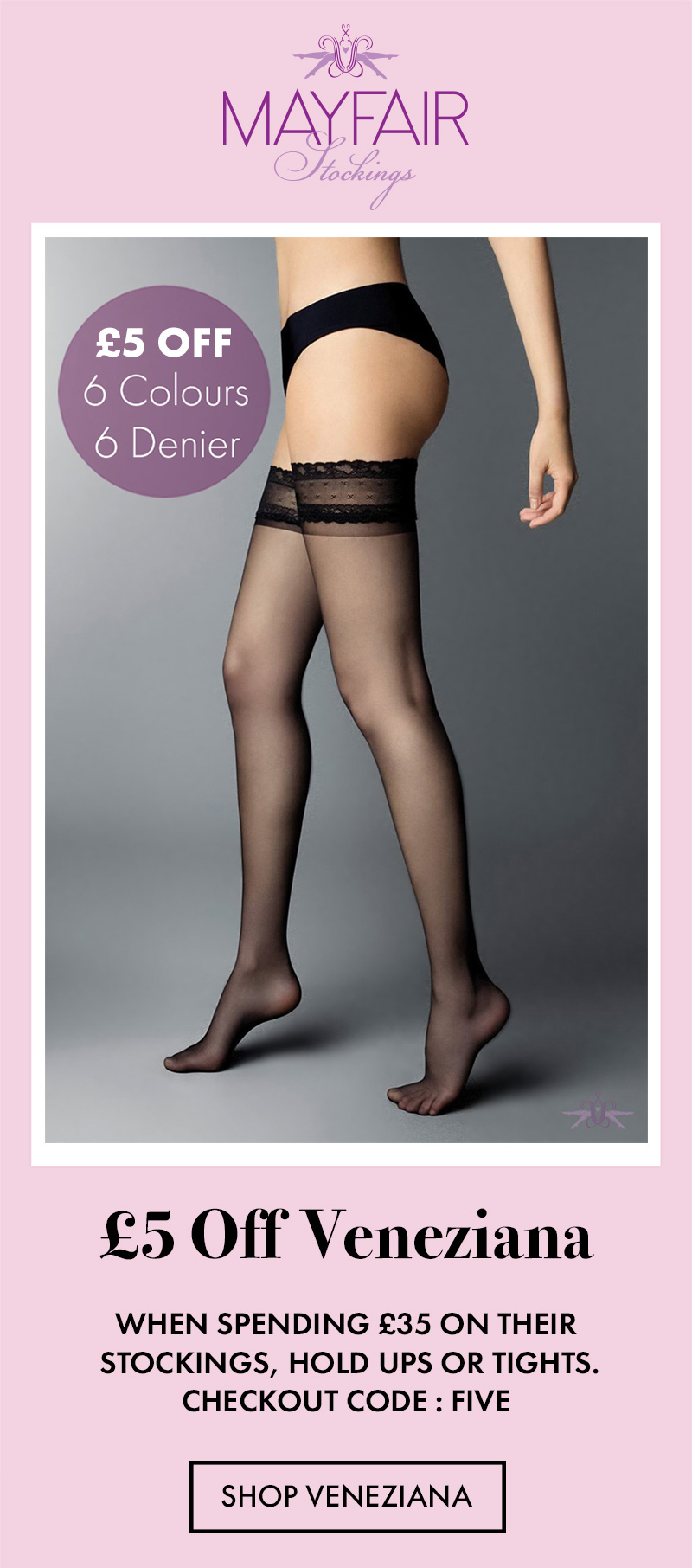 6cc0242c8be Mayfair Stockings  £5 Off Veneziana Stockings and Hold Ups this ...