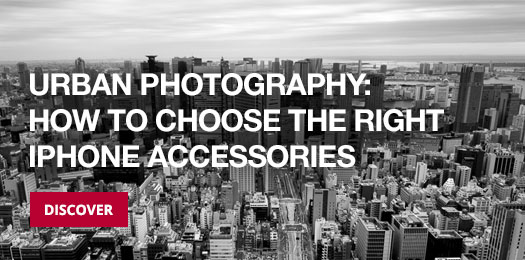 iPhone Accessories for Urban & Street Photography