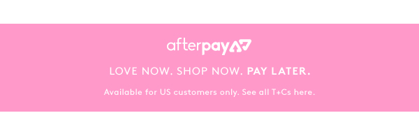Afterpay - Love Now. Shop Now. Pay later.