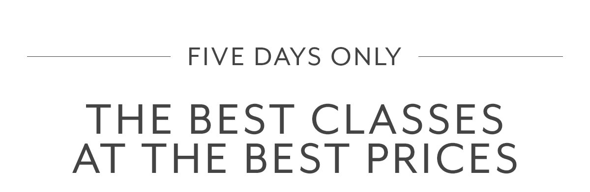 The Best Classes at the Best Prices