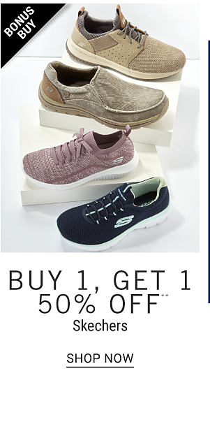 Bonus Buy - Buy 1, get 1 50% off** Skechers. Shop Now.