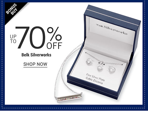 Bonus Buy - Up to 70% off Belk Silverworks. Shop Now.
