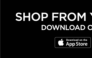 Shop from your phone! Download our app today - Download on the App Store