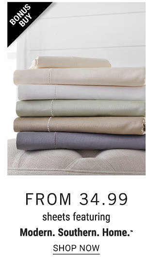 Bonus Buy - Sheets featuring Modern. Southern. Home. from $34.99. Shop Now.