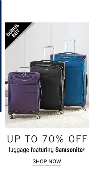 Bonus Buy - Up to 70% off luggage featuring Samsonite. Shop Now.