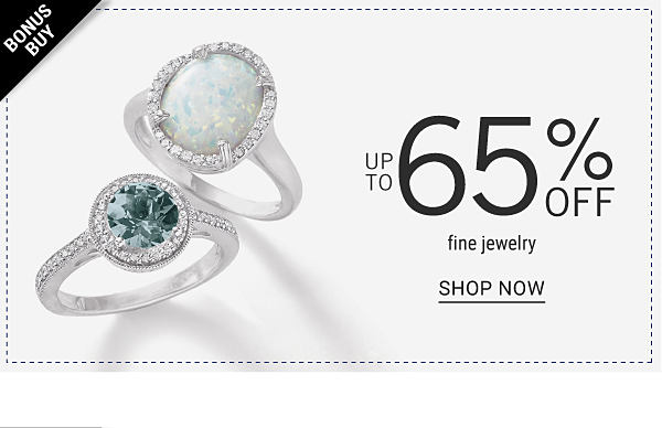 Bonus Buy - Up to 65% off  fine jewelry. Shop Now.
