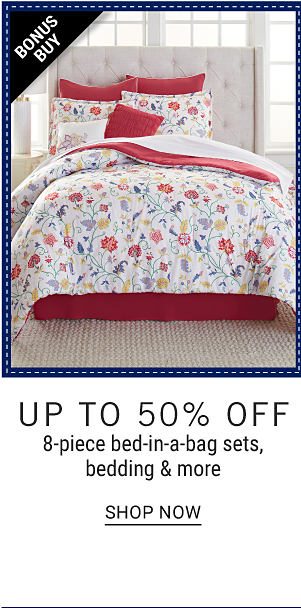 Bonus Buy - Up to 50% off 8-piece bed-in-a-bag sets, bedding & more. Shop Now.
