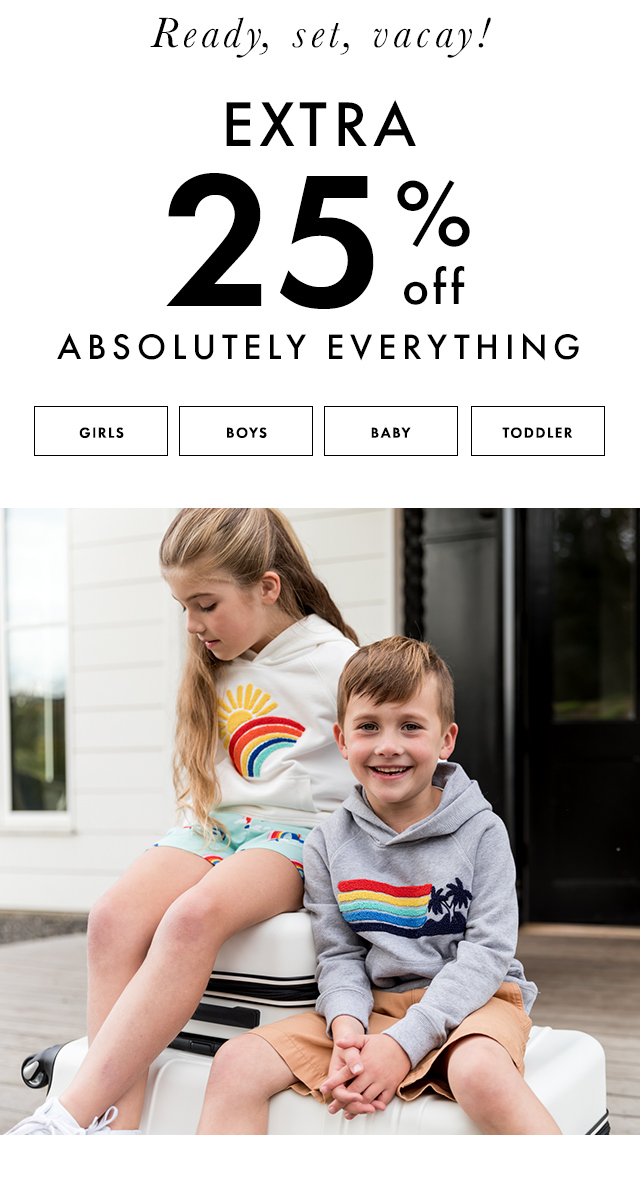Extra Twenty Five Percent off absolutely everything. Plus all new markdowns.