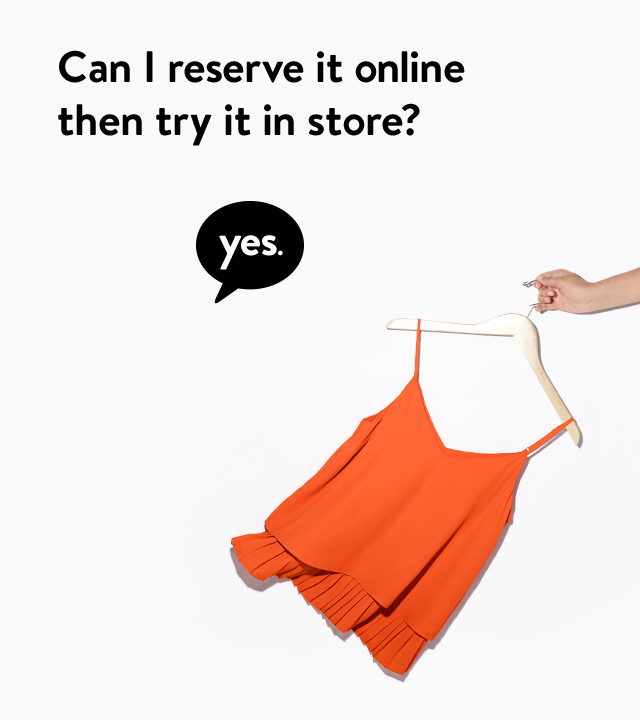 Can I reserve it online, then try it in store? Yes.