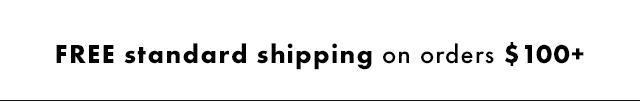 Free standard shipping on orders over One Hundred Dollars