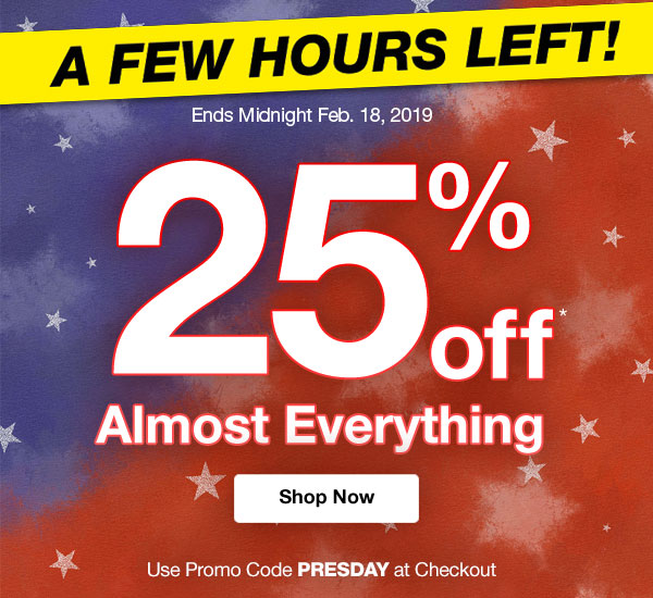 Get 25% Off Almost Everything when you use code: PRESDAY at checkout.