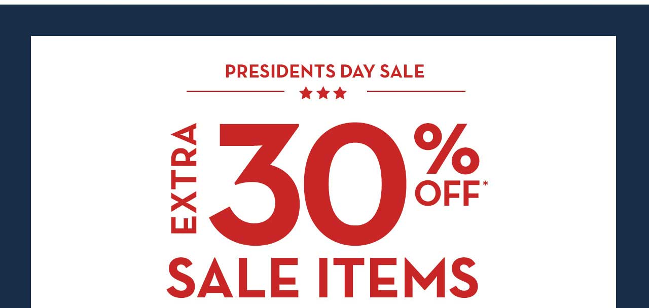 Presidents Day Sale Extra 30% Off* Sale Items