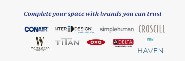 Complete your space with brands you can trust