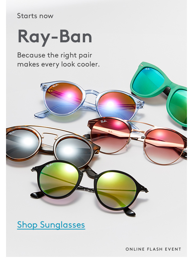 Starts now | Ray-Ban | Because the right pair makes every look cooler. | Shop Sunglasses | Online Flash Event
