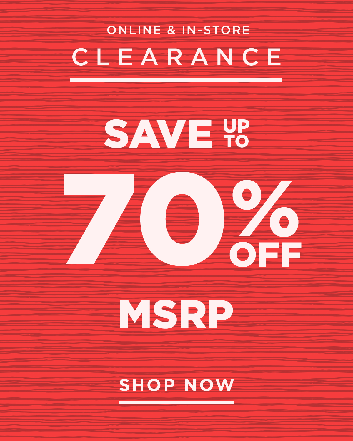 Save Up To 70% Off MSRP On Clearance Items - Shop Now