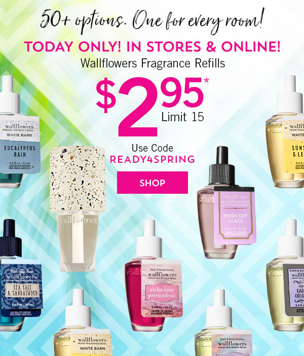 Today only! In stores and online. $2.95 Wallflower Fragrance Refills, use code READY4SPRING. Limit 15 - SHOP