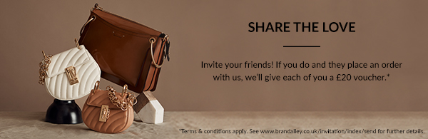 Share The Love. Invite your friends! If you do and they place an order with us, we'll give each of you a £20 voucher. * Terms & Conditions apply. See www.brandalley.co.uk/invitation/index/send for further details