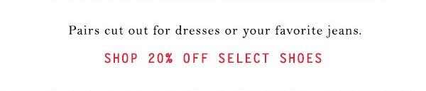 Shop 20% off select shoes.