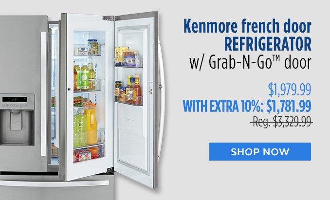 Kenmore french door REFRIGERATOR w/ Grab-N-Go™ door  |  $1,979.99 WITH EXTRA 10%  |  Reg. $3,329.99  |  SHOP NOW