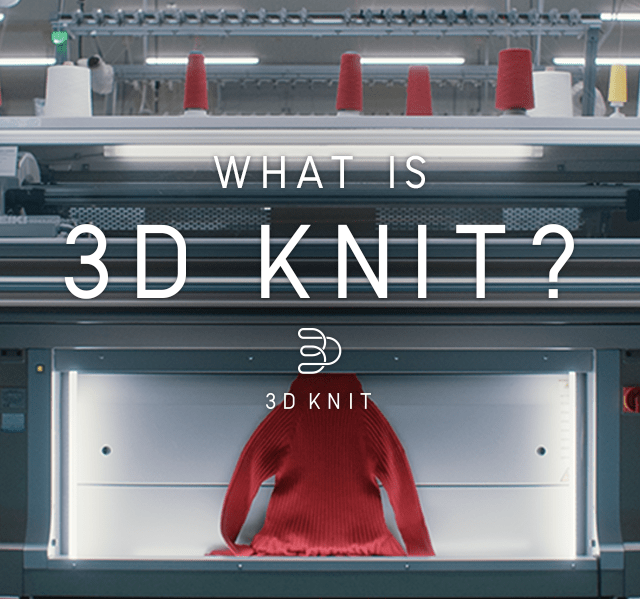 WHAT IS 3D KNIT?