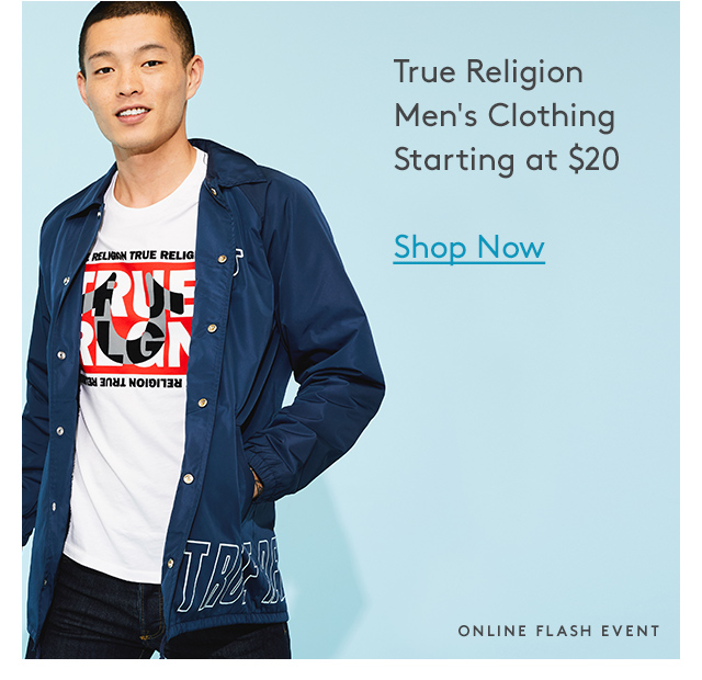 True Religion | Men's Clothing | Starting at $20 | Shop Now | Online Flash Event