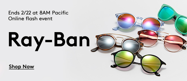 Ends 2/22 at 8AM Pacific | Online Flash Event | Ray-Ban | Shop Now