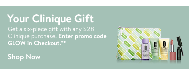 Free six-piece gift with any $28 Clinique purchase.