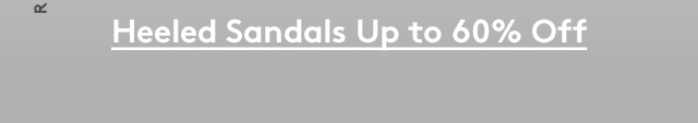 Heeled Sandals Up to 60% Off
