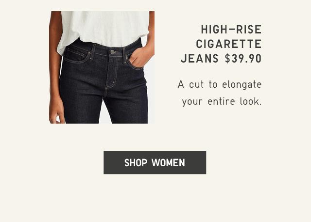 HIGH-RISE CIGARETTE JEANS $39.90 - SHOP WOMEN