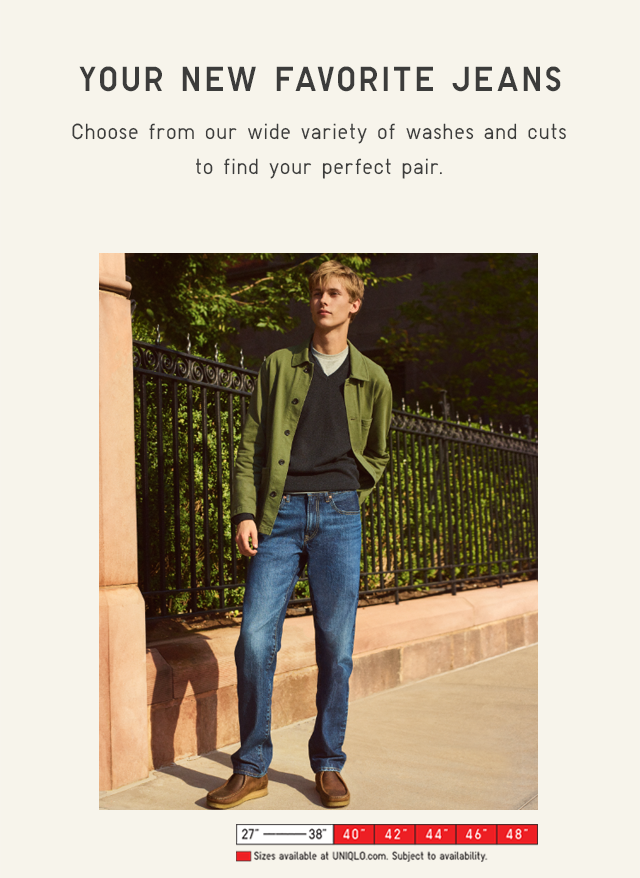 YOUR NEW FAVORITE JEANS - CHOOSE FROM OUR WIDE VARIETY OF WASHES AND CUTS TO FIND YOUR PERFECT PAIR.