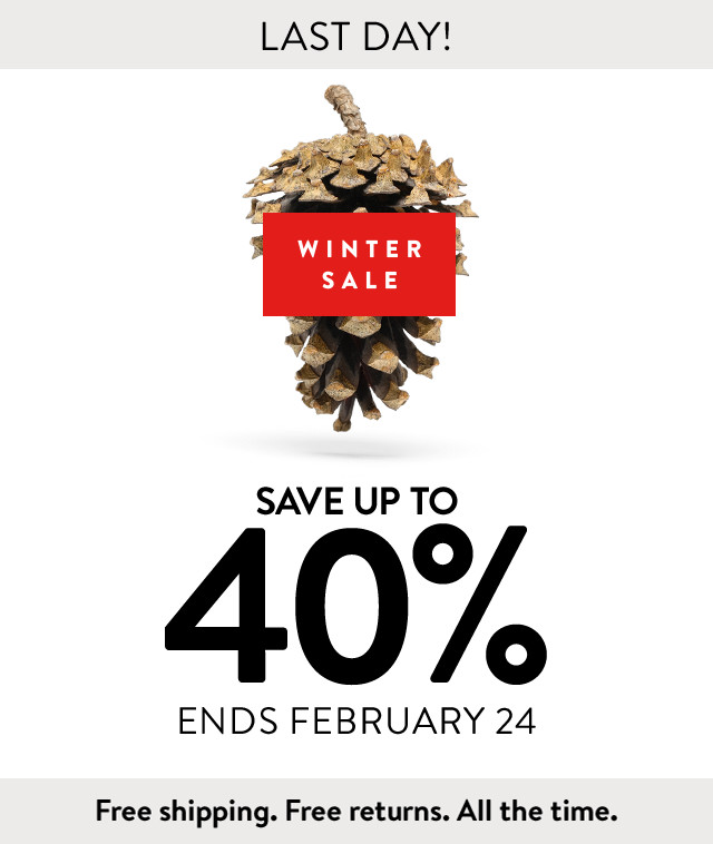 Last day! Winter Sale: save up to 40%. Ends February 24.