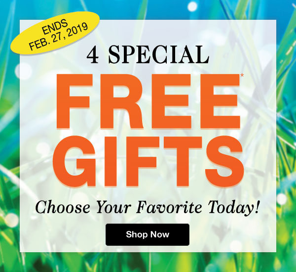 4 Special FREE GIFTS. Choose your favorite today!