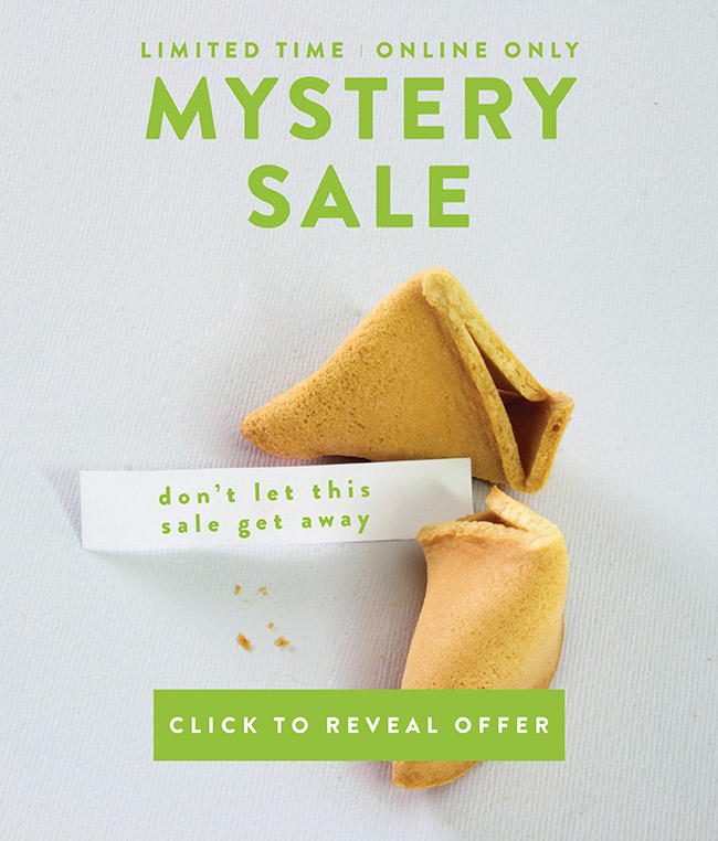 Mystery Sale. Limited Time. Online Only - Click to reveal your offer