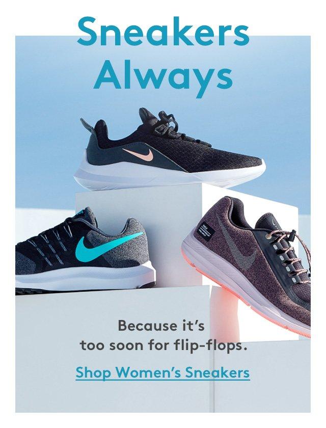 Sneakers Always | Because it's too soon for flip-flops. | Shop Women's Sneakers