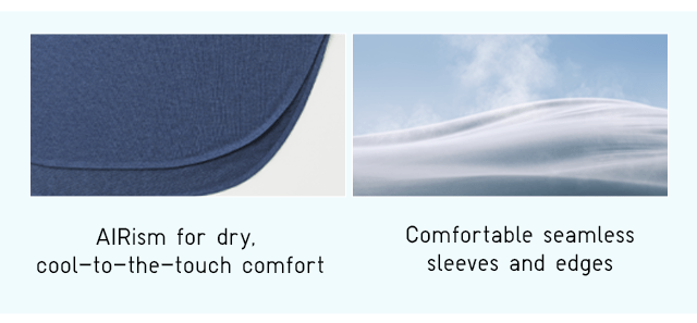 AIRISM FOR DRY, COOL-TO-THE-TOUCH COMFORT