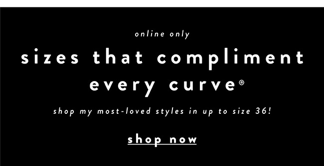 Sizes that compliment every curve