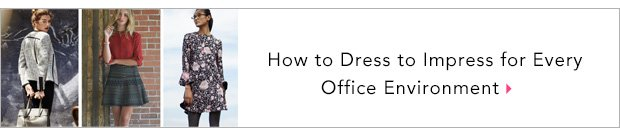 How to Dress to Impress for Every Office Environment