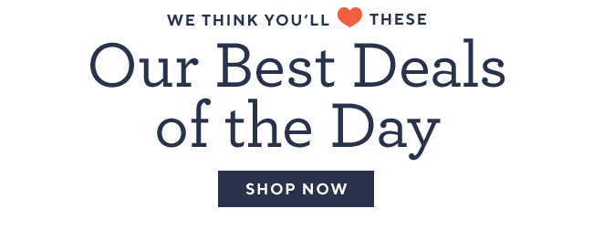 Our best deals of the day SHOP NOW