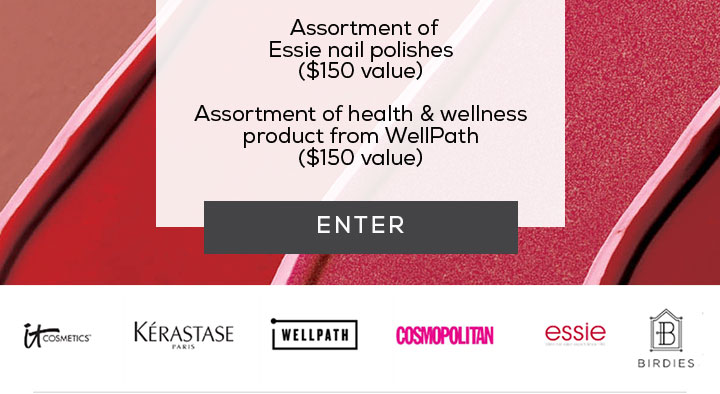 Assortment of Essie nail polishes ($150 value) - Assortment of health & wellness product from WellPath ($150 value) - ENTER - IT COSMETICS - KÉRASTASE PARIS - WELLPATH - COSMOPOLITAN - essie - BIRDIES