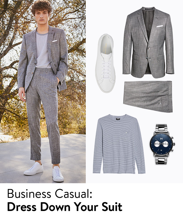 Business casual: dress down your suit.