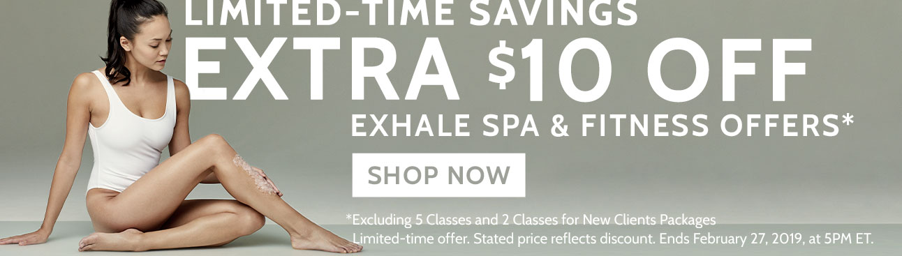 Additional $10 off at Exhale!
